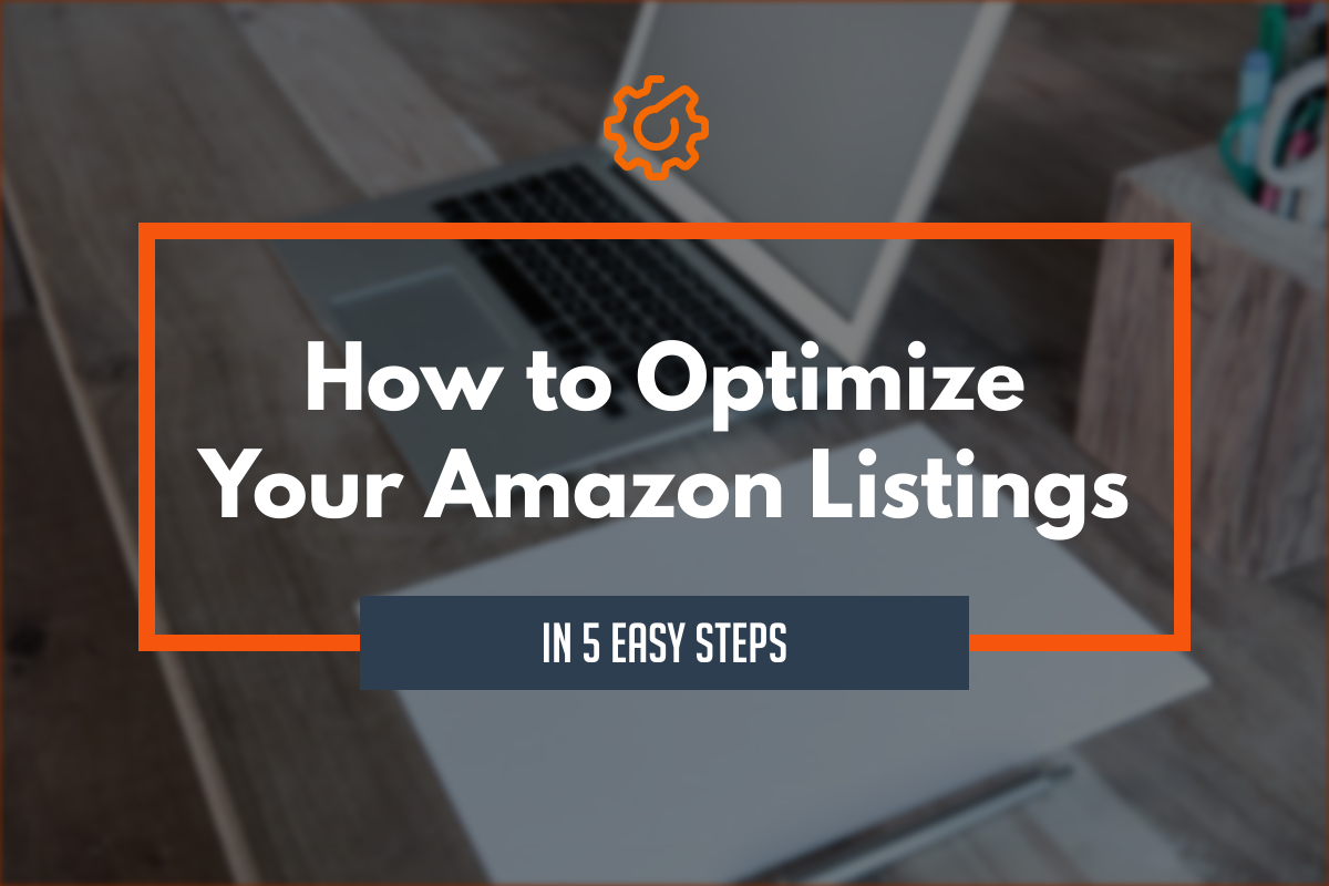 How to Optimize your Amazon Listings in 5 Easy Steps