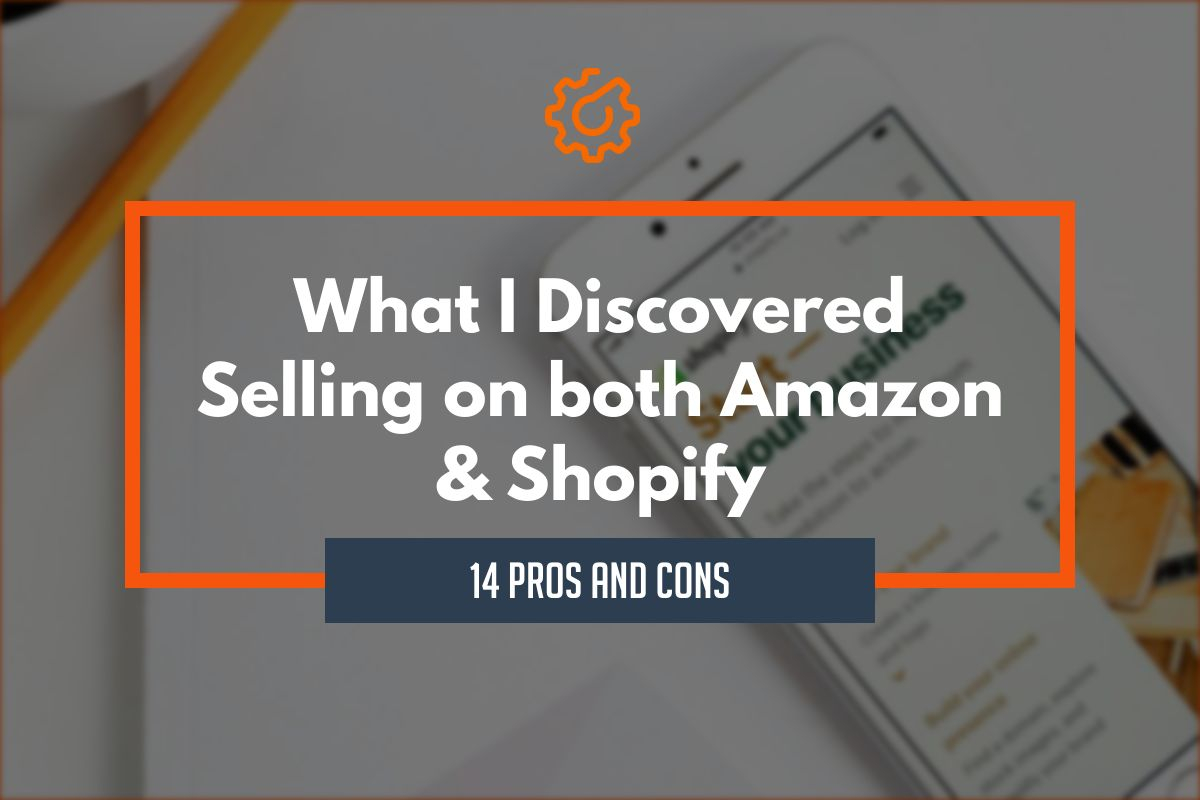 shopify vs amazon pros and cons selling on both